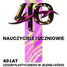Zapraszamy na wystawę w BWA z okazji 40-lecia Liceum Plastycznego w Jeleniej Górze